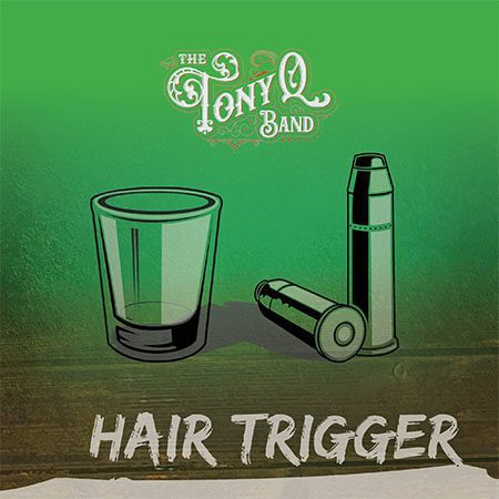 5DD691 - The Tony Q band - Hair Trigger - Cover